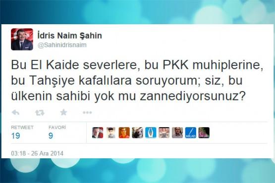 MİLAD Partisi Genel Başkanı ve Ordu Milletvekili İdris Naim Şahin, kendisine ait resmi Twitter hesabından bombaladı. Attığı peş peşe Twitlerle Hükümet'i eleştiren Şahin,