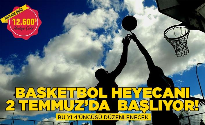 Basketbol şenliği 2 Temmuz'da başlıyor