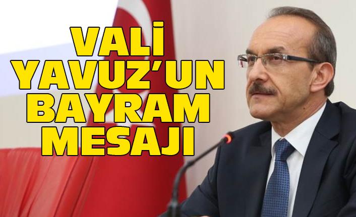 Vali Yavuz'un bayram mesajı