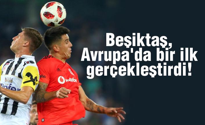 Beşiktaş, Avrupa'da bir ilk gerçekleştirdi!
