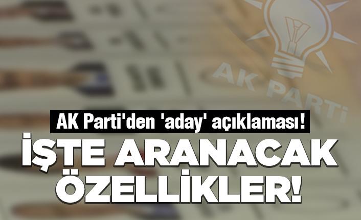 AK Parti aradıkları 'aday özellerini' açıkladı!
