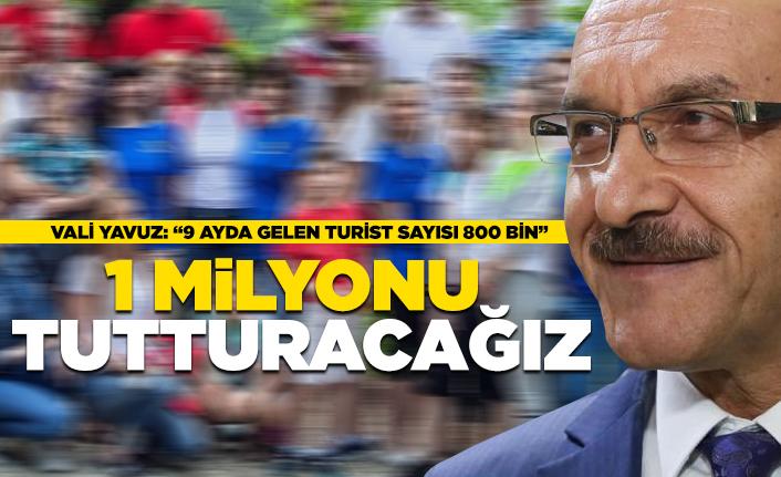 """Vali Yavuz: """"1 milyonu tutturacağız"""""""