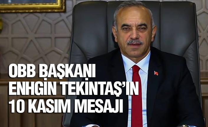 Başkan Tekintaş'ın 10 Kasım mesajı