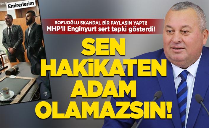 MHP'li Enginyurt'tan 'Sofuoğlu' tepkisi!