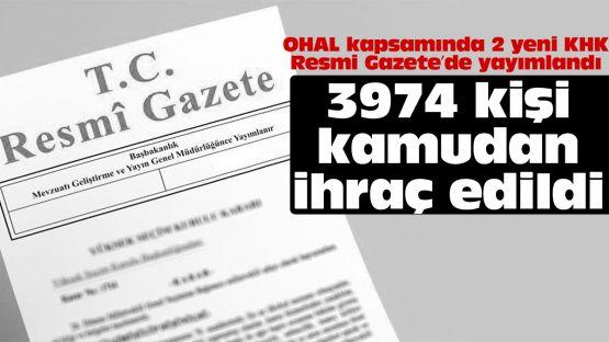 3 bin 974 kişi kamudan ihraç edildi!