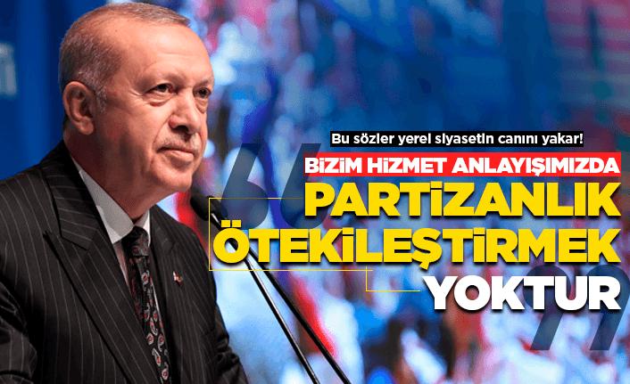 """Erdoğan: """"Partizanlık, ötekileştirmek yok"""""""