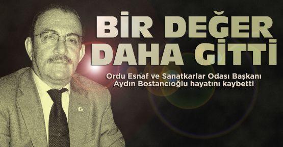 Aydın Bostancıoğlu hayatını kaybetti
