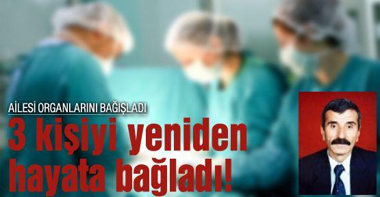 Bağışlanan organlar 3 kişiye hayat verdi!