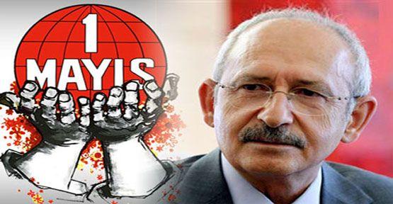 CHP Genel Başkanı Kılıçdaroğlu'nun 1 Mayıs mesajı