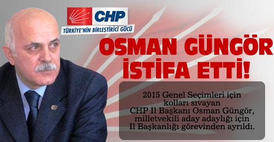 CHP'de Osman Güngör istifa etti!