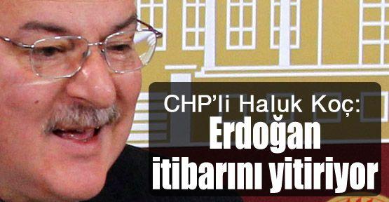 CHP'li Koç: Erdoğan, dünyada itibarını yitiriyor