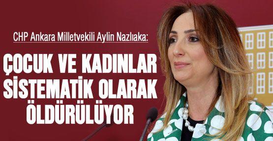 CHP'li Nazlıaka kadın ve çocuğa şiddeti eleştirdi