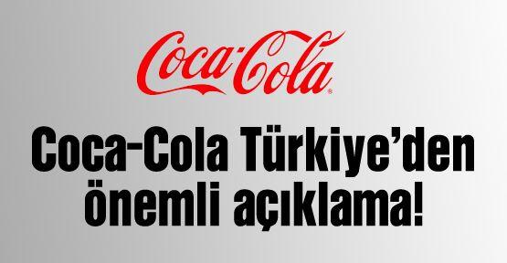 Coca-Cola Türkiye'den önemli açıklama!