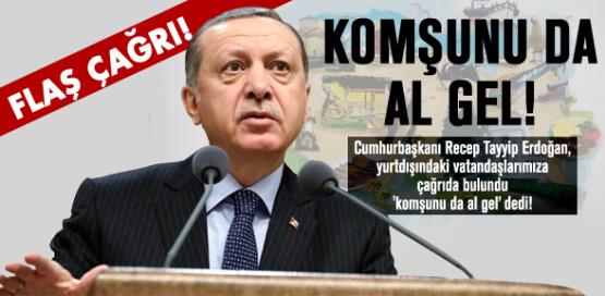 Cumhurbaşkanı Erdoğan'dan flaş çağrı!
