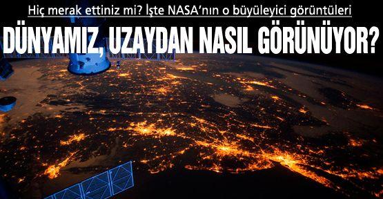 Dünyamız uzaydan nasıl görünüyor?