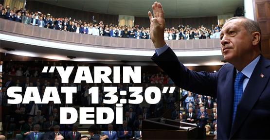 Erdoğan 'yarın' diye açıkladı