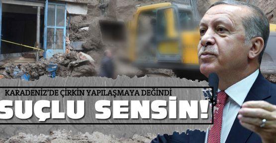 Erdoğan'dan Karadenizlilere uyarı