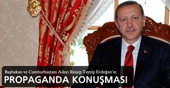 Erdoğan'ın propaganda konuşması