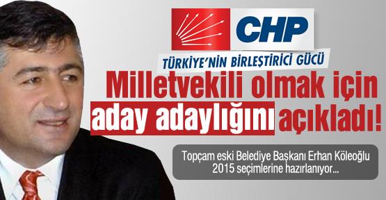 Erhan Köleoğlu, seçimlere hazırlanıyor!