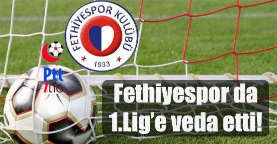 Fethiyespor, 1'inci Lig'e veda etti!