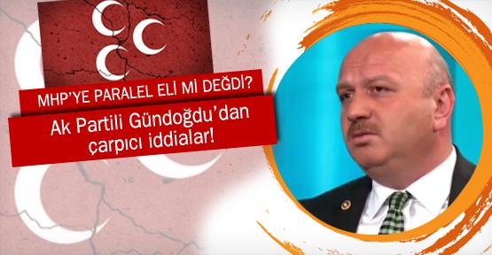 Gündoğdu'dan çarpıcı MHP iddiası!