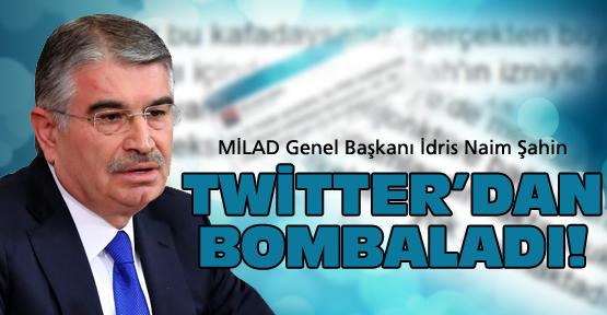 İdris Naim Şahin yine bombaladı!