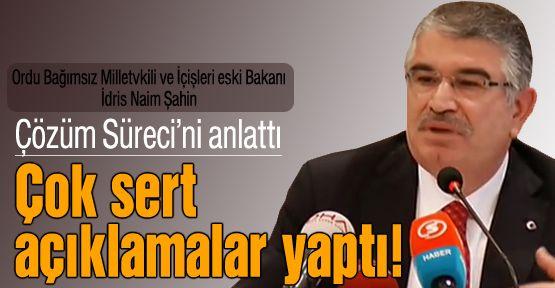 İdris Naim Şahin'den sert açıklamalar!