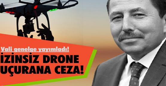 İzinsiz drone uçurmanın cezası 100 lira!