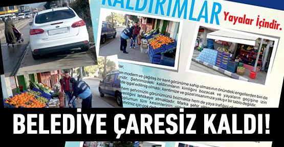 Kaldırım işgalleri belediyeyi çaresiz bıraktı!