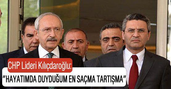 """Kılıçdaroğlu: """"Hayatımda duyduğum en saçma tartışma"""""""