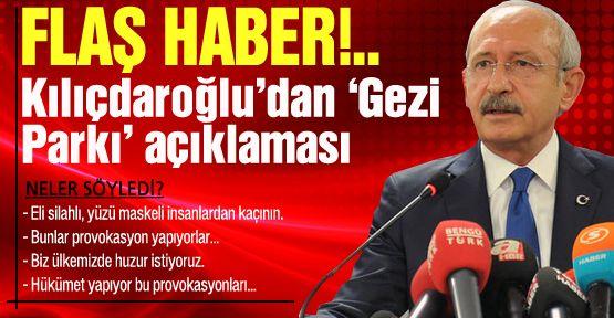 Kılıçdaroğlu'dan 'Gezi Parkı' açıklaması!