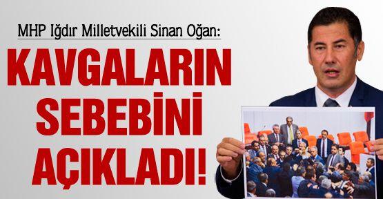 MHP'li Oğan, kavgaların sebebini açıkladı!