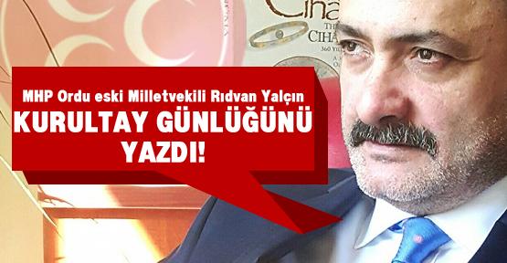 MHP'li Yalçın'dan Kurultay günlüğü!