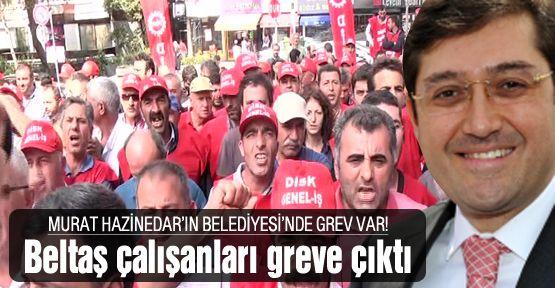 Murat Hazinedar'ın Belediyesi'nde işçi isyanı!