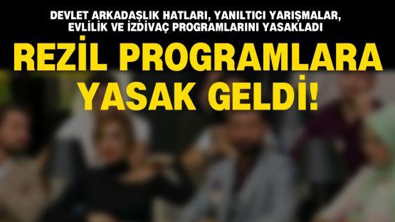 O rezil programlar nihayet yasaklandı!