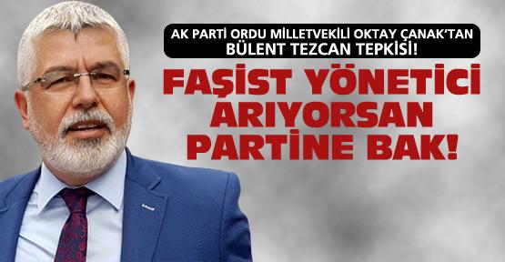 Oktay Çanak'tan Tezcan'a tepki!