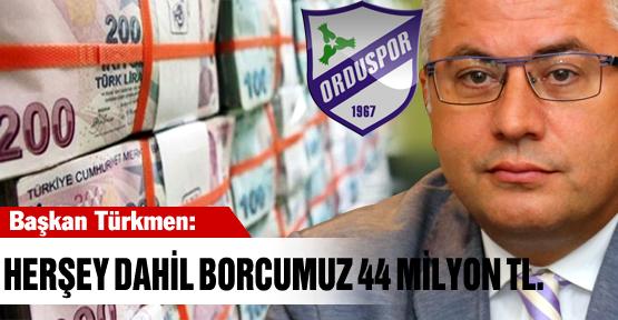 Orduspor'da borç 44 milyon!