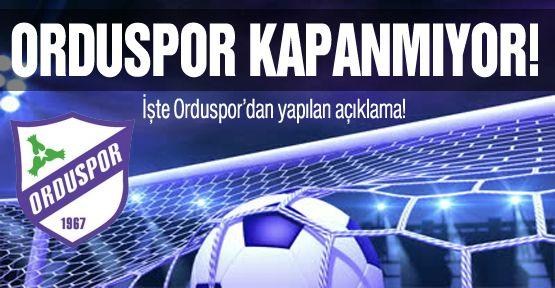 Orduspor'dan 'Kapanmıyor' açıklaması!