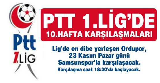 PTT 1.Lig'in 10.Hafta programı