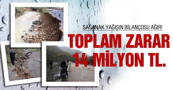 Sağanak yağışın faturası 14 milyon!
