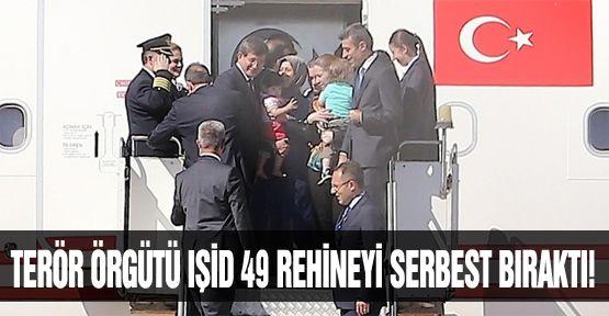 Terör örgütü IŞİD, 49 rehineyi serbest bıraktı!