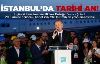 İstanbul 3. havalimanına ilk kez Cumhurbaşkanı Erdoğan'ın uçağı indi!