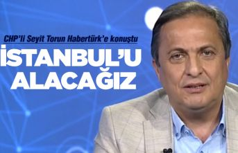 """CHP'li Torun; """"İstanbul'u alacağız"""""""