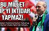 Bu millet CHP'yi iktidar yapmaz!