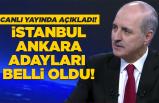 İstanbul ve Ankara adayları belirlendi!