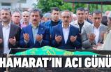 Mustafa Hamarat'ın acı günü