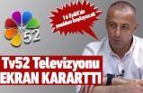 Tv52 ekranlarını neden kararttı?