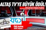 Altaş Tv'ye bir büyük ödül daha geldi