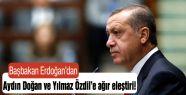 Başbakan'dan Doğan ve Özdil'e ağır eleştiri!