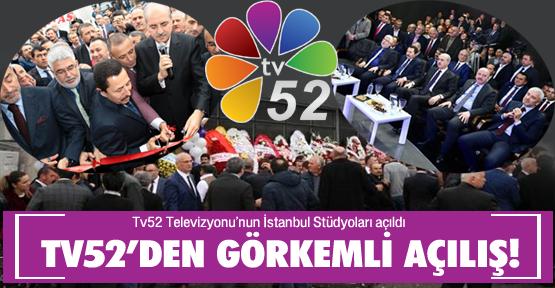 Tv52'den İstanbul'da görkemli açılış!
